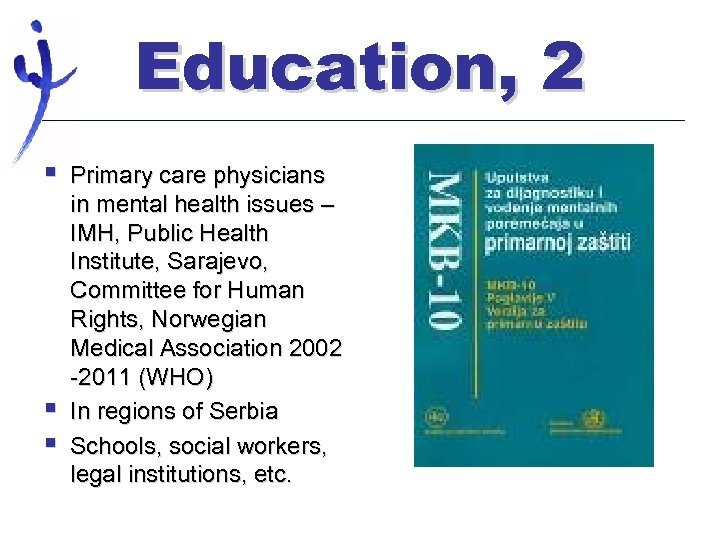 Education, 2 § § § Primary care physicians in mental health issues – IMH,