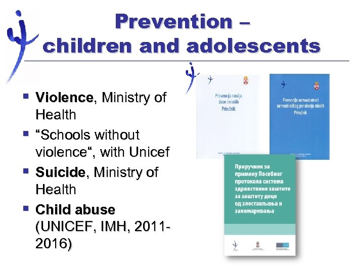 "Prevention – children and adolescents § Violence, Ministry of § § § Health ""Schools"