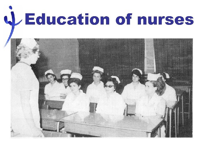 Education of nurses