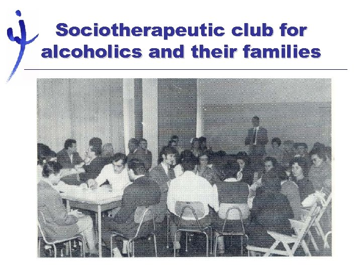 Sociotherapeutic club for alcoholics and their families