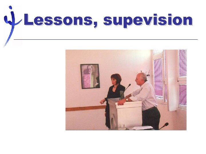 Lessons, supevision