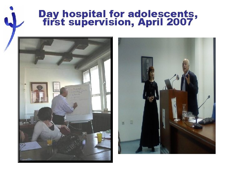 Day hospital for adolescents, first supervision, April 2007