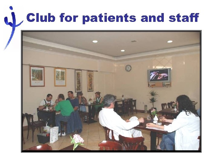 Club for patients and staff