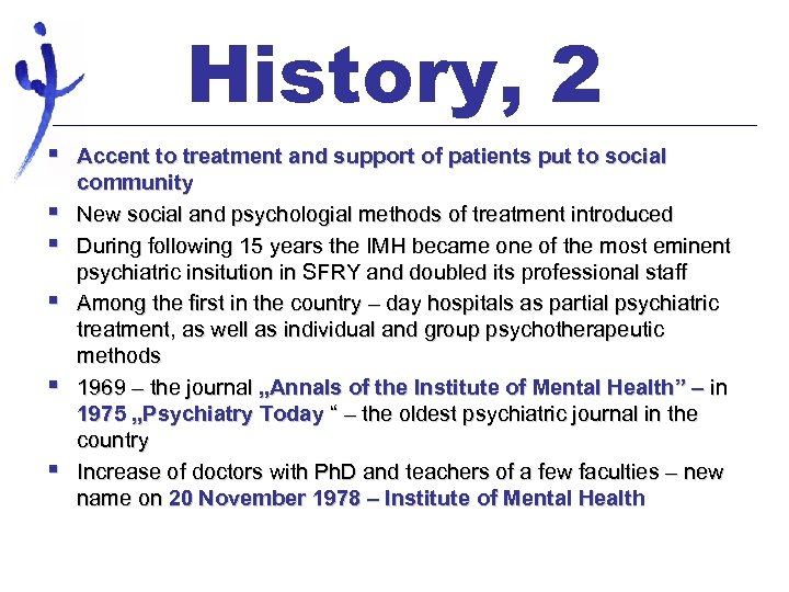 History, 2 § § § Accent to treatment and support of patients put to