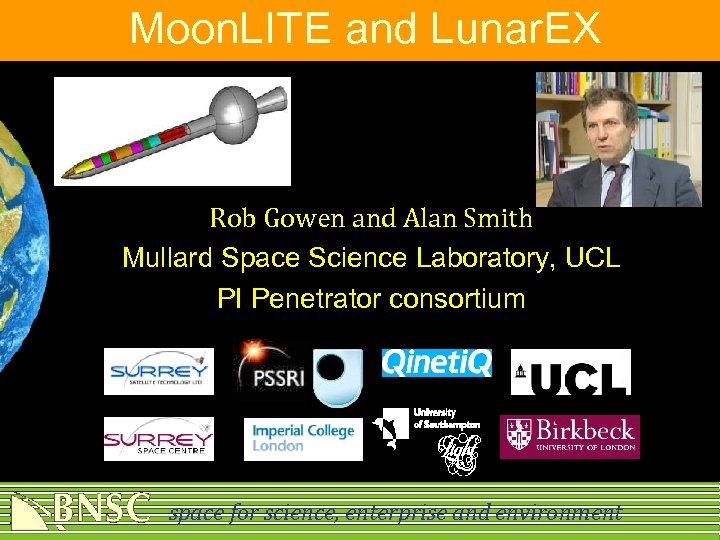 Moon. LITE and Lunar. EX Rob Gowen and Alan Smith Mullard Space Science Laboratory,