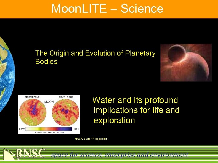 Moon. LITE – Science The Origin and Evolution of Planetary Bodies Water and its