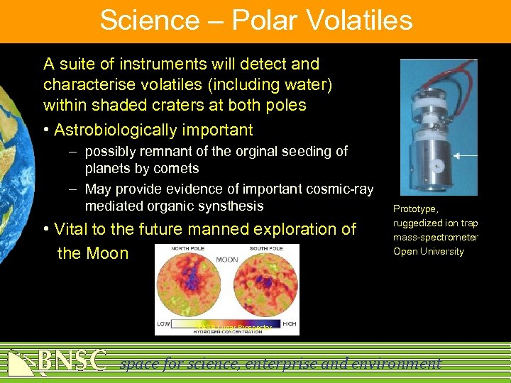 Science – Polar Volatiles A suite of instruments will detect and characterise volatiles (including