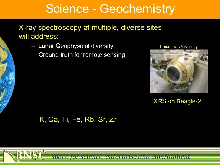 Science - Geochemistry X-ray spectroscopy at multiple, diverse sites will address: – Lunar Geophysical