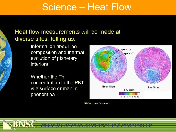 Science – Heat Flow Heat flow measurements will be made at diverse sites, telling