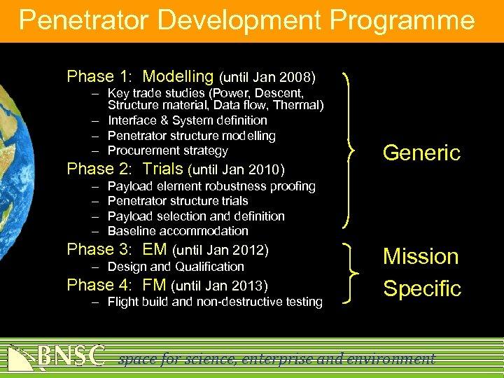 Penetrator Development Programme Phase 1: Modelling (until Jan 2008) – Key trade studies (Power,