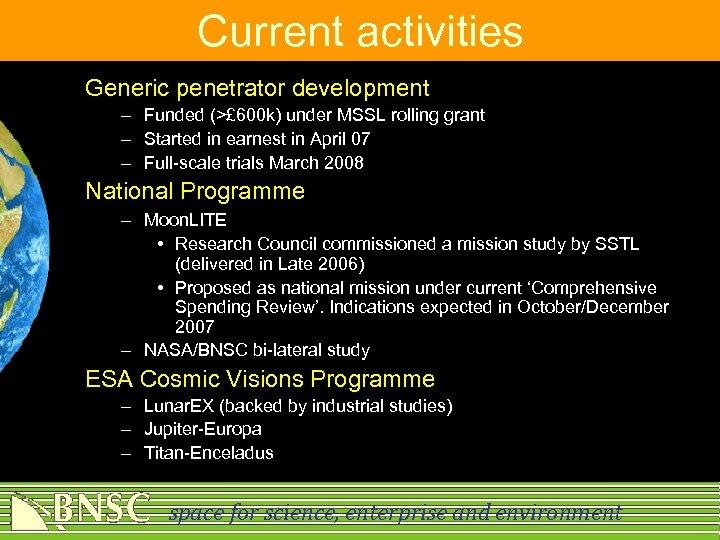 Current activities Generic penetrator development – Funded (>£ 600 k) under MSSL rolling grant