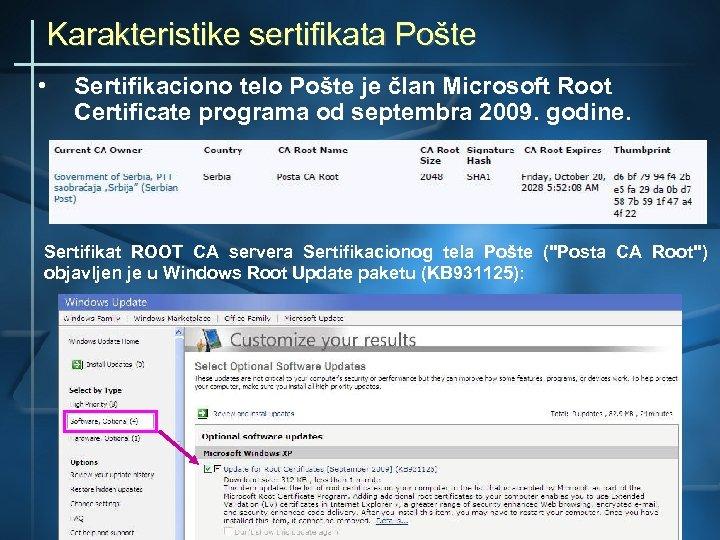 Karakteristike sertifikata Pošte • Sertifikaciono telo Pošte je član Microsoft Root Certificate programa od