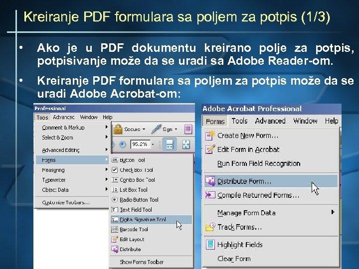 Kreiranje PDF formulara sa poljem za potpis (1/3) • Ako je u PDF dokumentu