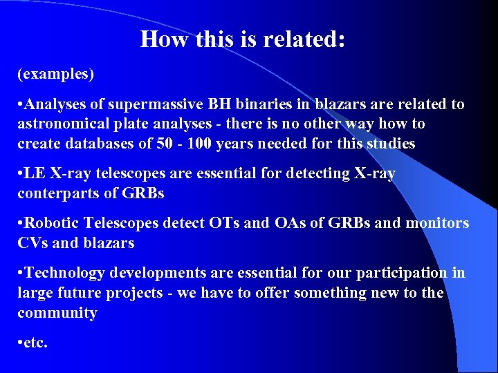 How this is related: (examples) • Analyses of supermassive BH binaries in blazars are
