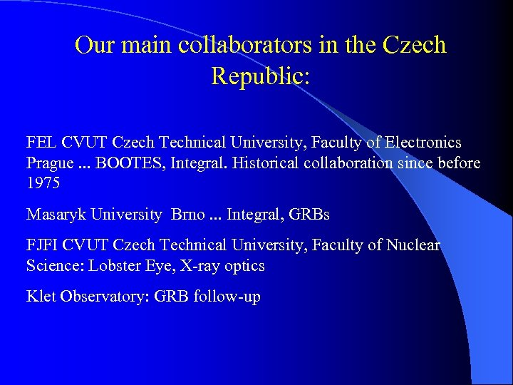 Our main collaborators in the Czech Republic: FEL CVUT Czech Technical University, Faculty of