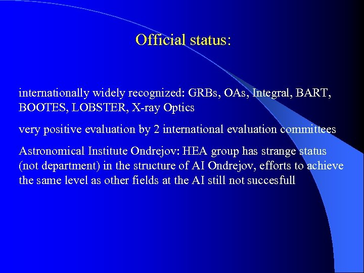 Official status: internationally widely recognized: GRBs, OAs, Integral, BART, BOOTES, LOBSTER, X-ray Optics very