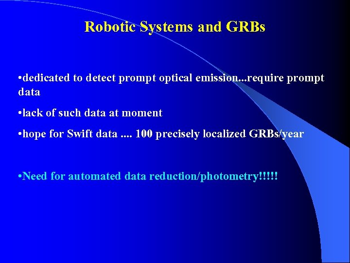 Robotic Systems and GRBs • dedicated to detect prompt optical emission. . . require