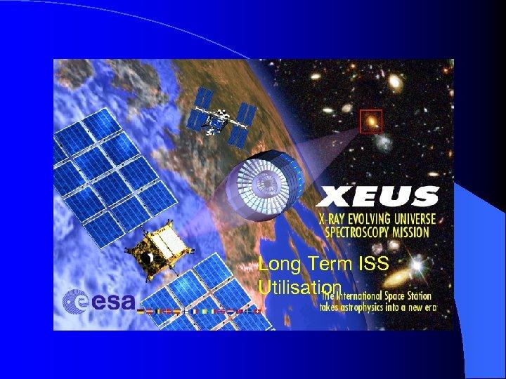 Long Term ISS Utilisation