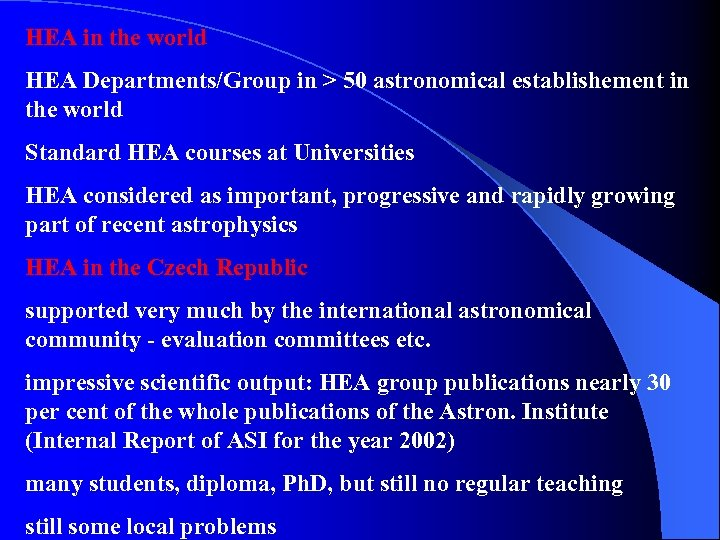 HEA in the world HEA Departments/Group in > 50 astronomical establishement in the world