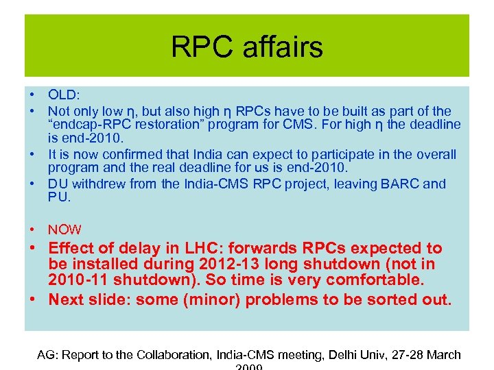 RPC affairs • OLD: • Not only low η, but also high η RPCs
