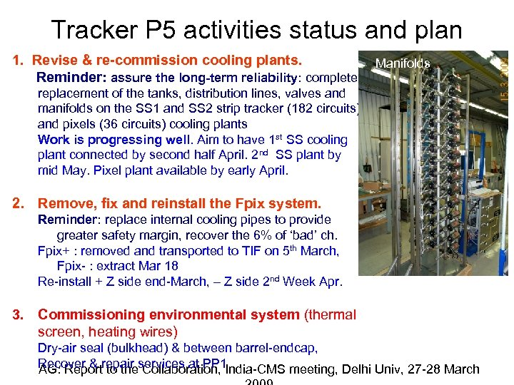 Tracker P 5 activities status and plan 1. Revise & re-commission cooling plants. Reminder: