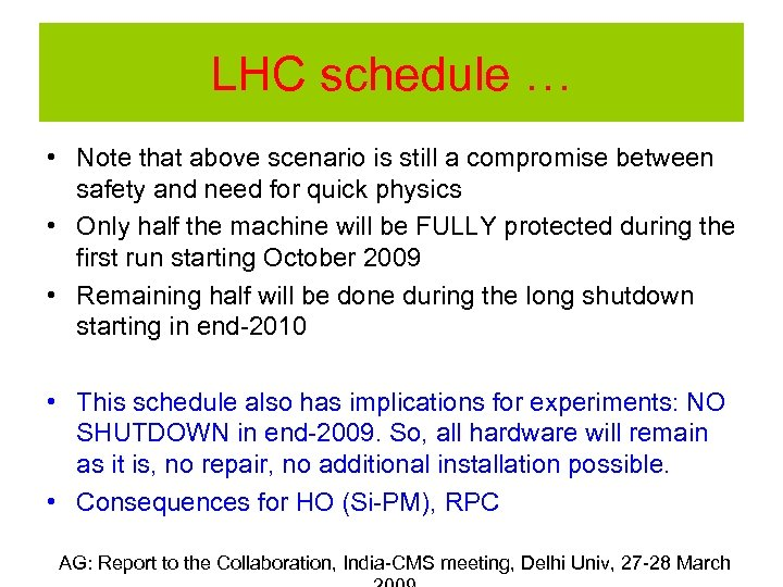 LHC schedule … • Note that above scenario is still a compromise between safety