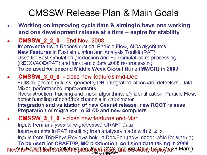 CMSSW Release Plan & Main Goals l l Working on improving cycle time &