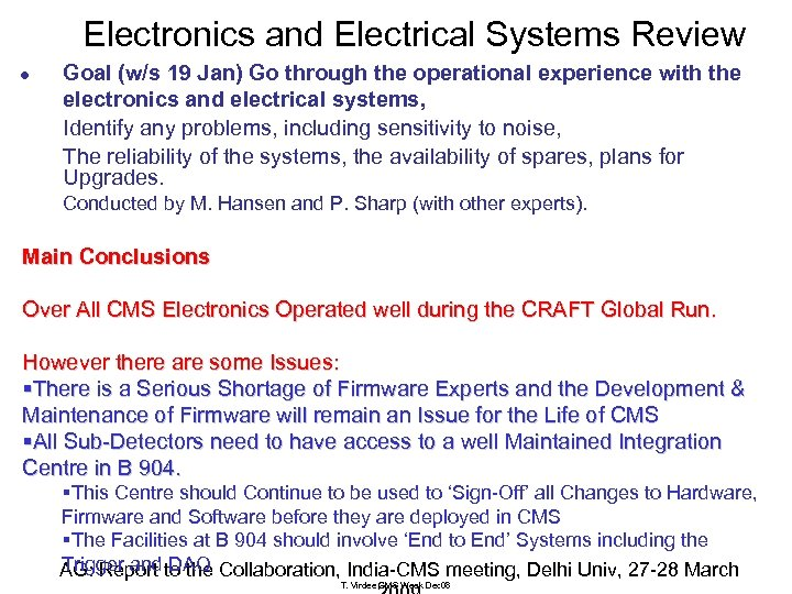 Electronics and Electrical Systems Review l Goal (w/s 19 Jan) Go through the operational