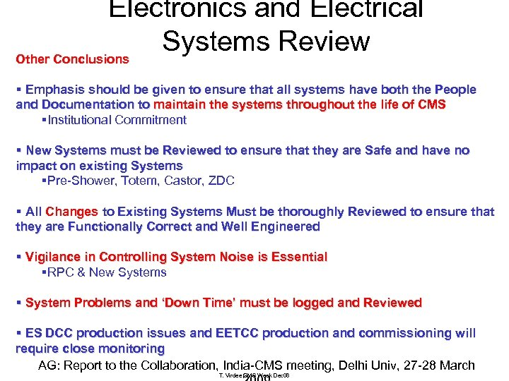 Electronics and Electrical Systems Review Other Conclusions § Emphasis should be given to ensure