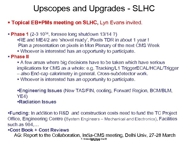 Upscopes and Upgrades - SLHC § Topical EB+PMs meeting on SLHC, Lyn Evans invited.