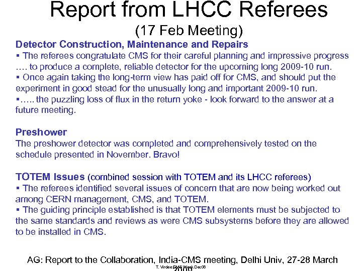 Report from LHCC Referees (17 Feb Meeting) Detector Construction, Maintenance and Repairs § The