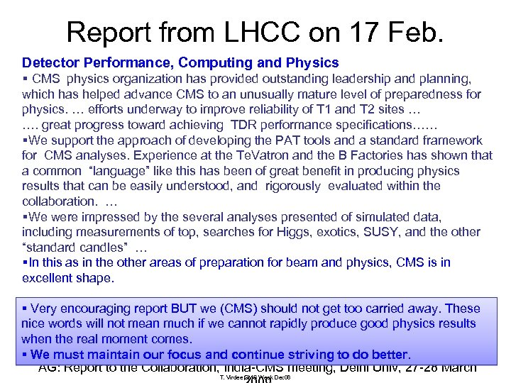 Report from LHCC on 17 Feb. Detector Performance, Computing and Physics § CMS physics