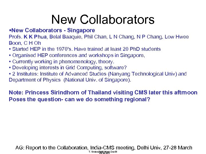 New Collaborators §New Collaborators - Singapore Profs. K K Phua, Belal Baaquie, Phil Chan,