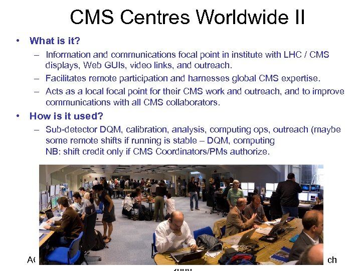 CMS Centres Worldwide II • What is it? – Information and communications focal point
