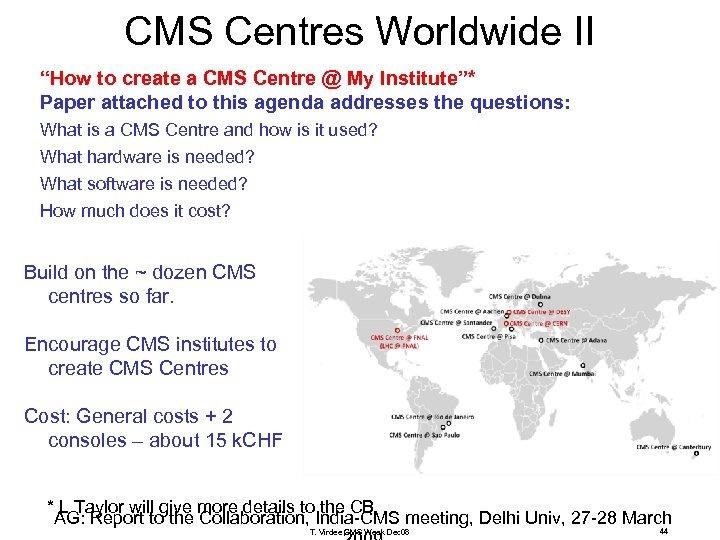 "CMS Centres Worldwide II ""How to create a CMS Centre @ My Institute""* Paper"