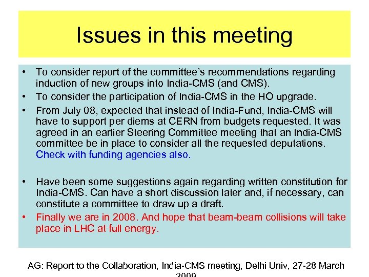 Issues in this meeting • To consider report of the committee's recommendations regarding induction