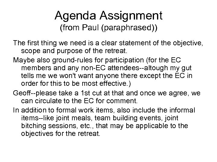 Agenda Assignment (from Paul (paraphrased)) The first thing we need is a clear statement