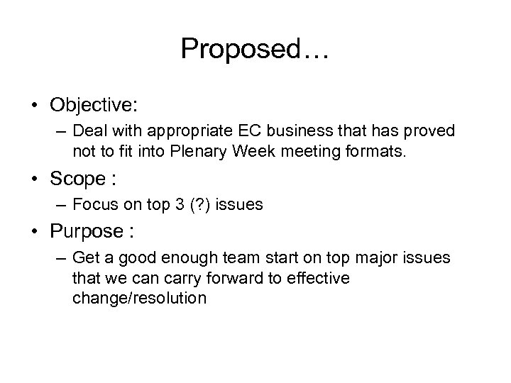 Proposed… • Objective: – Deal with appropriate EC business that has proved not to