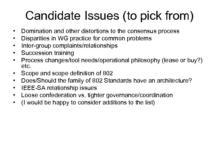 Candidate Issues (to pick from) • • • Domination and other distortions to the