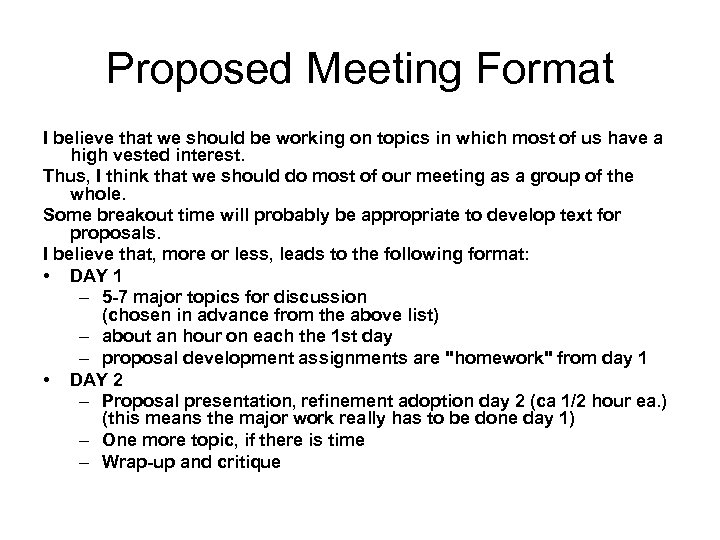 Proposed Meeting Format I believe that we should be working on topics in which