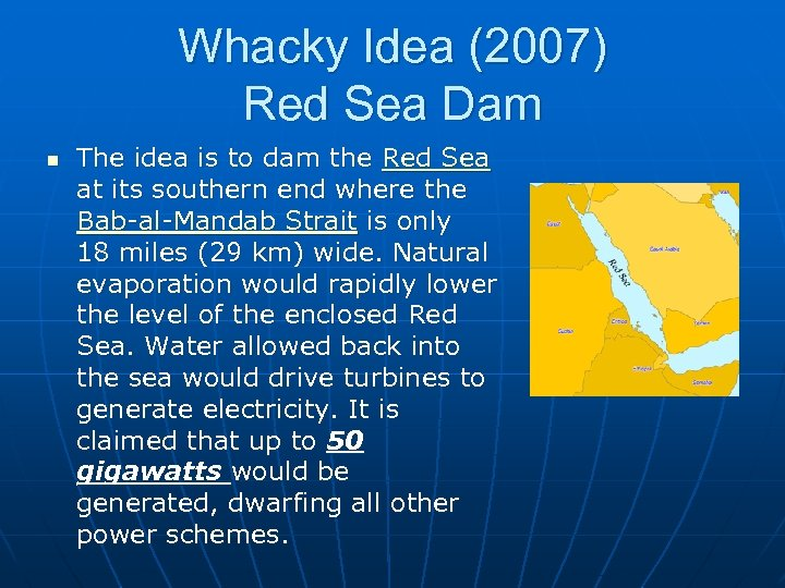 Whacky Idea (2007) Red Sea Dam n The idea is to dam the Red