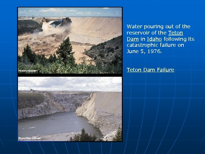 Water pouring out of the reservoir of the Teton Dam in Idaho following its
