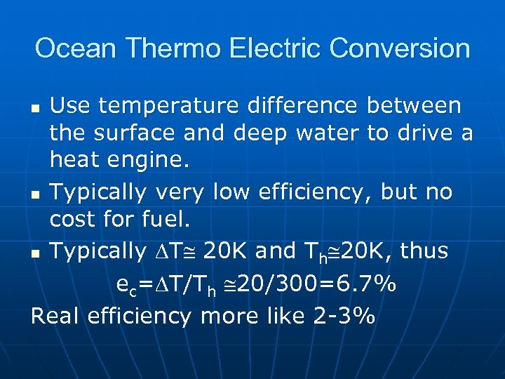 Ocean Thermo Electric Conversion Use temperature difference between the surface and deep water to