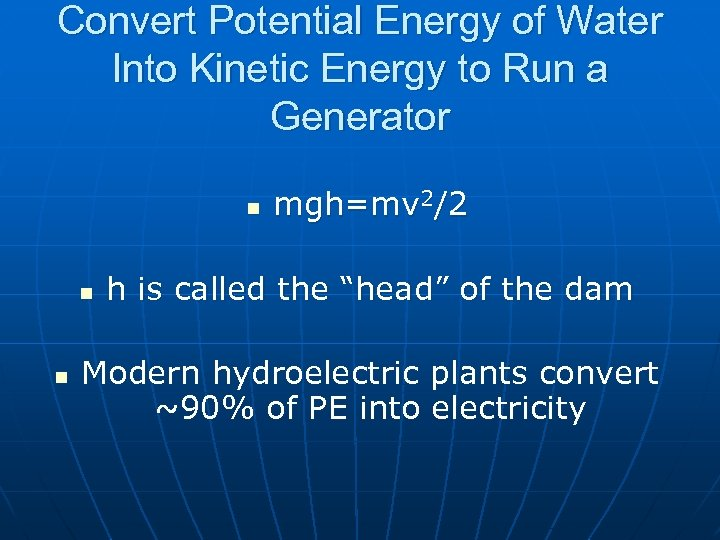 Convert Potential Energy of Water Into Kinetic Energy to Run a Generator n n