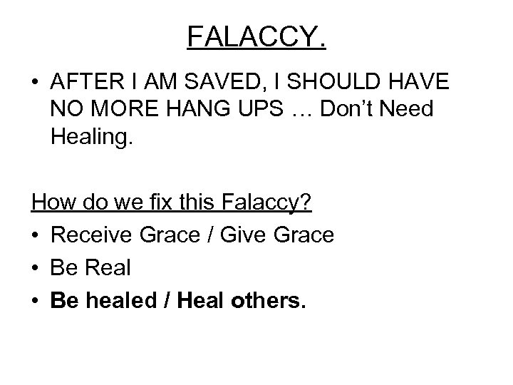 FALACCY. • AFTER I AM SAVED, I SHOULD HAVE NO MORE HANG UPS …