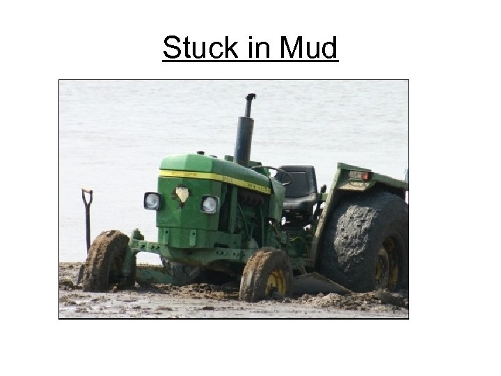 Stuck in Mud
