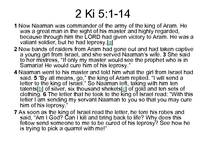 2 Ki 5: 1 -14 1 Now Naaman was commander of the army of