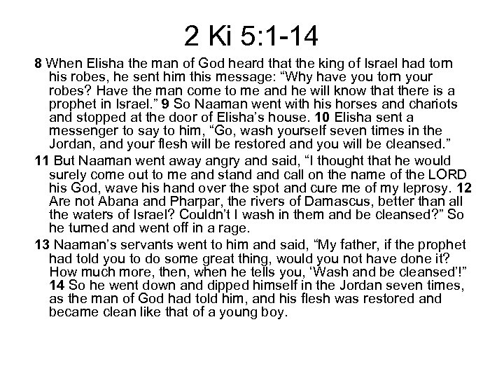 2 Ki 5: 1 -14 8 When Elisha the man of God heard that