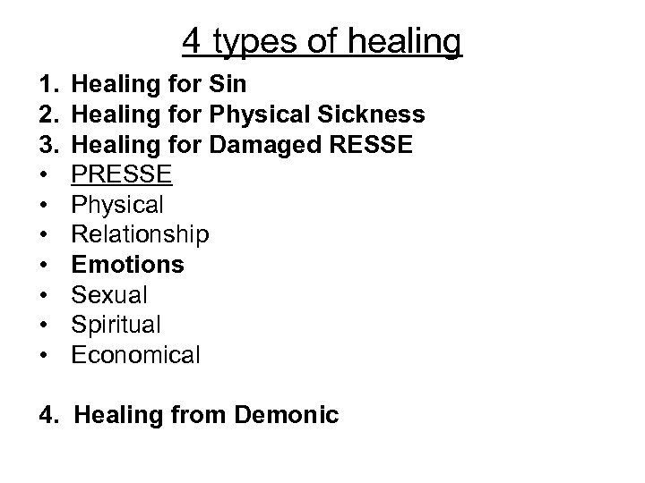 4 types of healing 1. 2. 3. • • Healing for Sin Healing for