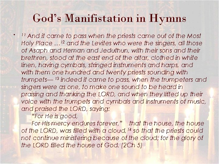 God's Manifistation in Hymns • And it came to pass when the priests came